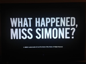 "What Happened, Miss Simone?--""How can you be an artist and not reflect the times?"""